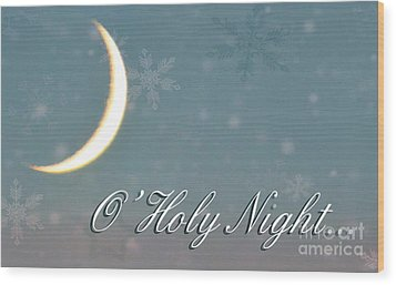 O Holy Night Wood Print by Billie-Jo Miller