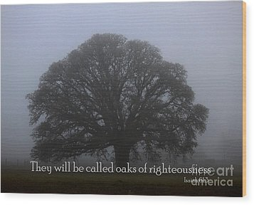 Oak Of Righteousness Wood Print