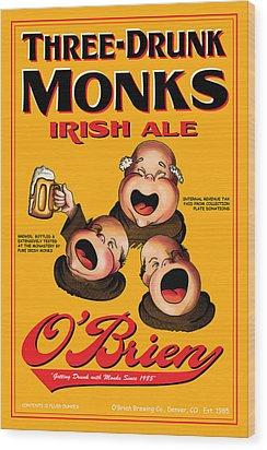 O'brien Three Drunk Monks Wood Print by John OBrien