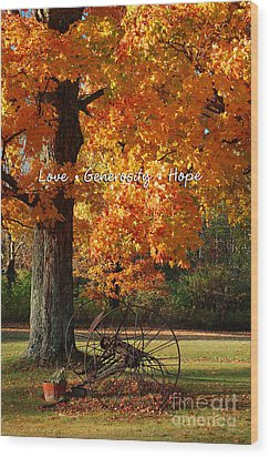 October Day Love Generosity Hope Wood Print by Diane E Berry