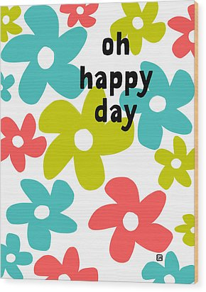 Wood Print featuring the painting Oh Happy Day by Lisa Weedn