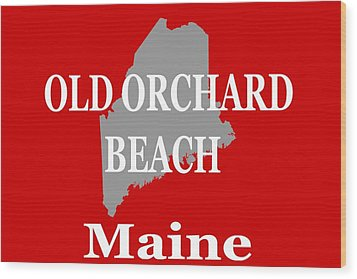 Wood Print featuring the photograph Old Orchard Beach Maine State City And Town Pride  by Keith Webber Jr