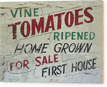 Old Tomato Sign - Vine Ripened Tomatoes Wood Print