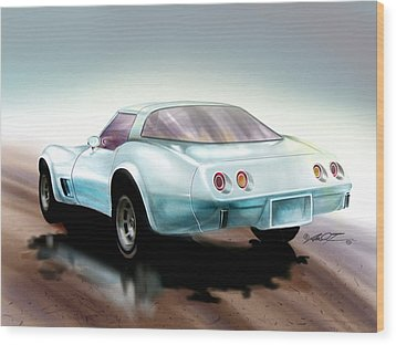 Once You Have Owned A Vette... Wood Print