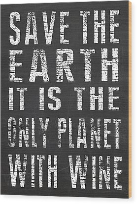 Only Planet With Wine Wood Print by Jaime Friedman