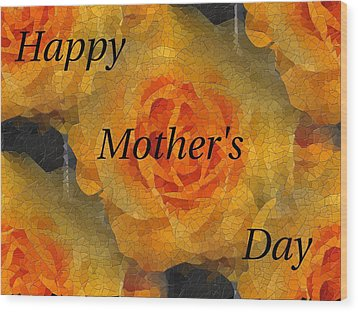 Orange You Lovely Mothers Day Wood Print by Tim Allen