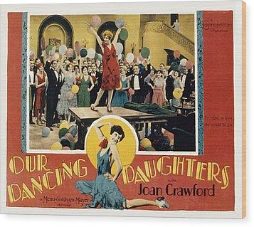 Our Dancing Daughters, Joan Crawford Wood Print by Everett
