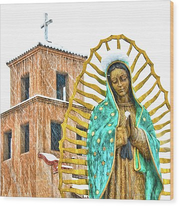 Wood Print featuring the photograph Our Lady Of Guadalupe by Britt Runyon