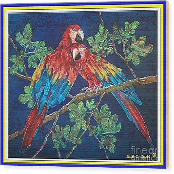 Out On A Limb- Macaws Parrots - Bordered Wood Print by Sue Duda