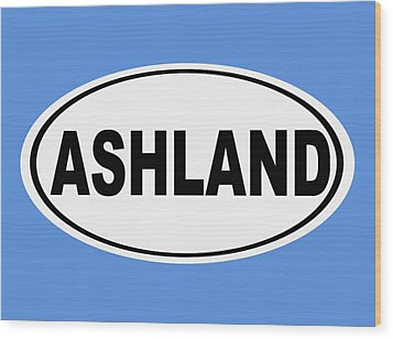 Wood Print featuring the photograph Oval Ashland Oregon Or Ohio Home Pride by Keith Webber Jr