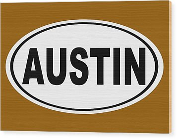 Wood Print featuring the photograph Oval Austin Texas Home Pride by Keith Webber Jr