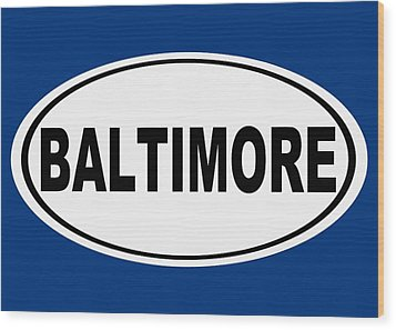 Wood Print featuring the photograph Oval Baltimore Maryland Home Pride by Keith Webber Jr