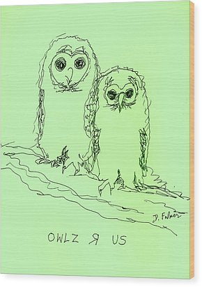 Wood Print featuring the drawing Owlz R Us by Denise Fulmer