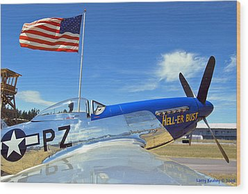 P-51 Hell - Er - Bust Wood Print by Larry Keahey
