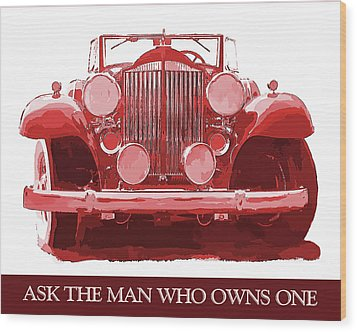 Packard Ask The Man Red Wood Print