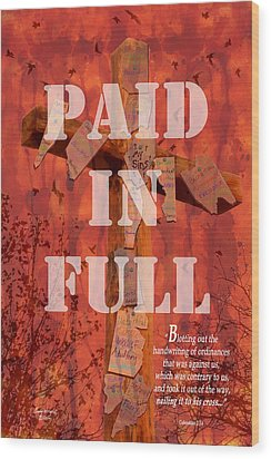 Paid In Full Wood Print by Cindy Wright