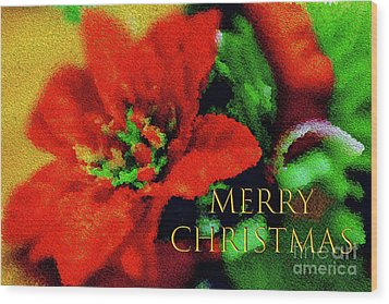 Painted Poinsettia Merry Christmas Wood Print by Sandy Moulder