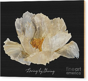Paper Peony Loving By Giving Wood Print by Diane E Berry