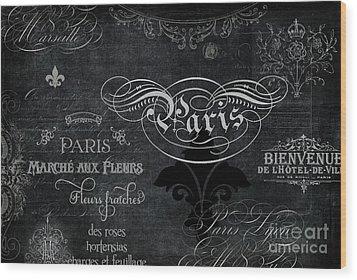 Paris Chalkboard Typography 1 Wood Print by Audrey Jeanne Roberts