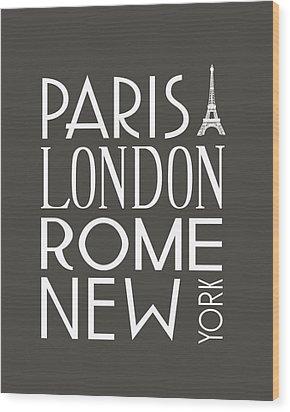 Paris, London, Rome And New York Pillow Wood Print by Jaime Friedman