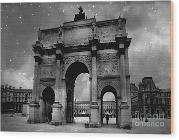 Wood Print featuring the photograph Paris Louvre Entrance Arc De Triomphe Architecture - Paris Black White Starry Night Monuments by Kathy Fornal