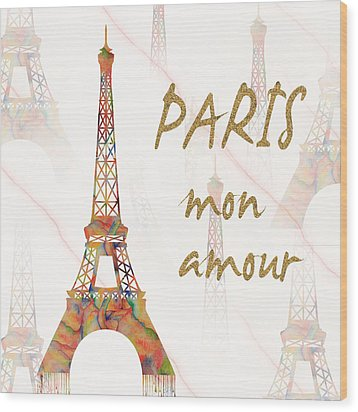 Wood Print featuring the painting Paris Mon Amour Mixed Media by Georgeta Blanaru