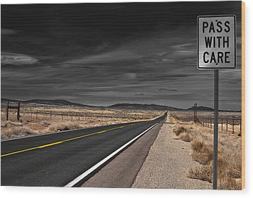 Pass With Care Wood Print by Atom Crawford