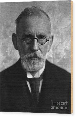 Paul Ehrlich, German Immunologist Wood Print by Science Source