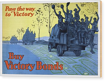 Pave The Way To Victory Wood Print by War Is Hell Store