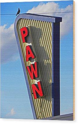Pawn It Wood Print