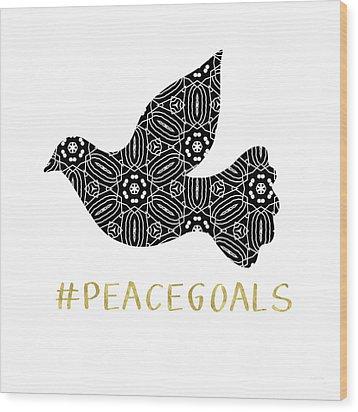 Peace Goals- Art By Linda Woods Wood Print