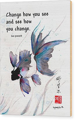 Peace In Change With Zen Proverb Wood Print by Bill Searle