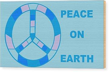 Peace On Earth 3 Wood Print