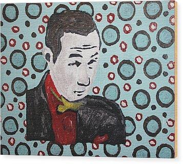 Pee Wee Herman Wood Print by April Harker