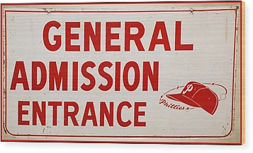 Phillies General Admission Sign From Connie Mack Stadium Wood Print by Bill Cannon