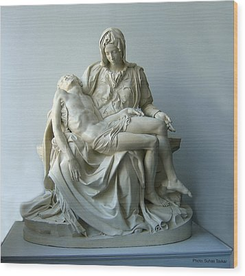 Wood Print featuring the photograph Pieta by Suhas Tavkar