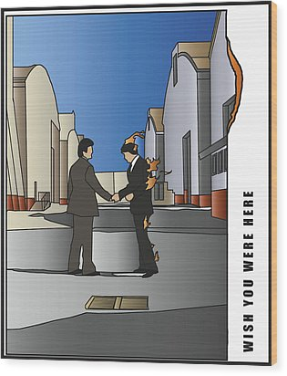 Pink Floyd - Wish You Were Here Wood Print by Tomas Raul Calvo Sanchez