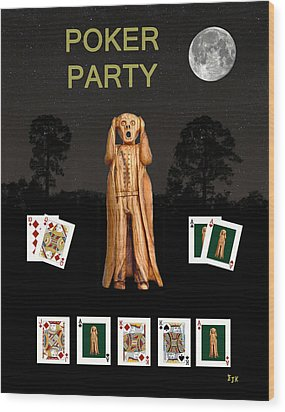 Poker Scream Party Poker Wood Print by Eric Kempson