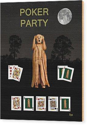 Poker Scream Party Poker Wood Print