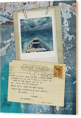 Poloroid Of Boat With Inspirational Quote Wood Print by Jill Battaglia