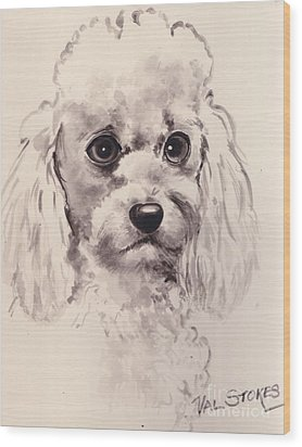 Poodlepup Wood Print by Val Stokes