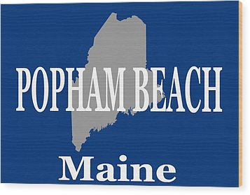 Wood Print featuring the photograph Popham Beach Maine State City And Town Pride  by Keith Webber Jr