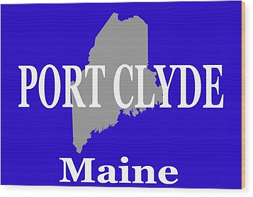 Wood Print featuring the photograph Port Clyde Maine State City And Town Pride  by Keith Webber Jr
