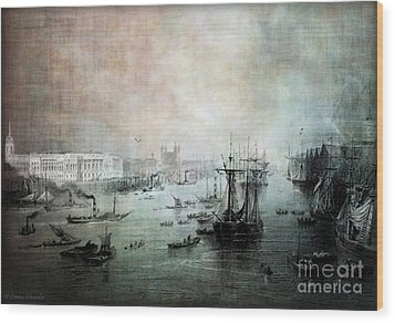 Port Of London - Circa 1840 Wood Print by Lianne Schneider