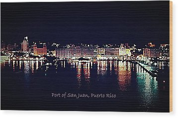 Wood Print featuring the photograph Port Of San Juan Night Lights by DigiArt Diaries by Vicky B Fuller