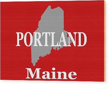 Wood Print featuring the photograph Portland Maine State City And Town Pride  by Keith Webber Jr