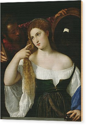 Portrait Of A Woman At Her Toilet Wood Print by Titian