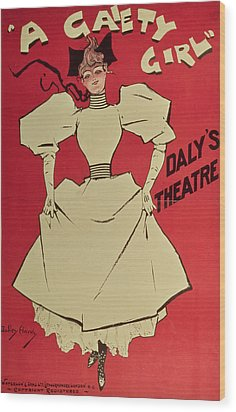 Poster Advertising A Gaiety Girl At The Dalys Theatre In Great Britain Wood Print by Dudley Hardy