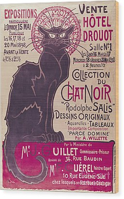 Poster Advertising An Exhibition Of The Collection Du Chat Noir Cabaret Wood Print by Theophile Alexandre Steinlen