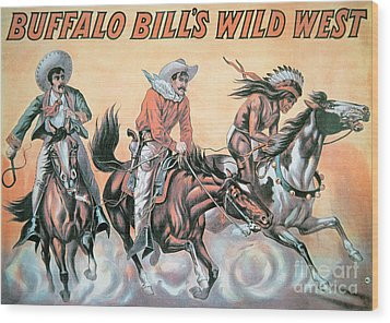 Poster For Buffalo Bill's Wild West Show Wood Print by American School